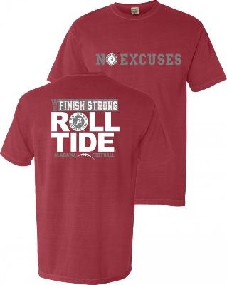 Alabama Crimson Tide T-Shirt - No Excuses We Finish Strong Roll Tide Football - Comfort Colors - Crimson